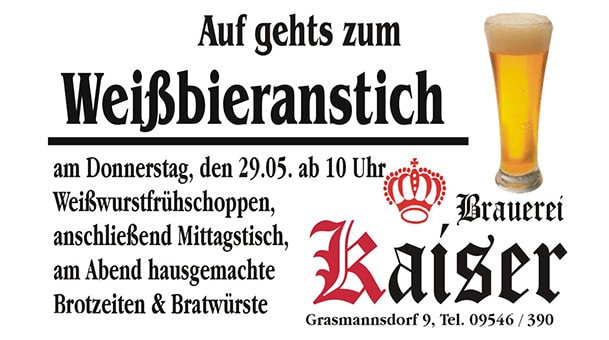 Am Herrentag wird in Grasmannsdorf angestochen!